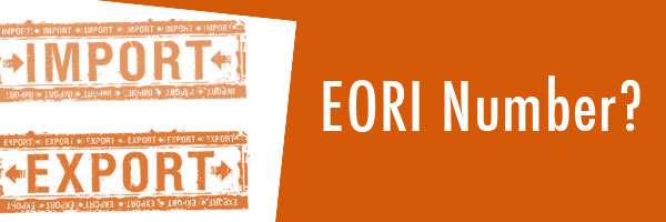 EORI Number – What Is It and When Do You Need It?