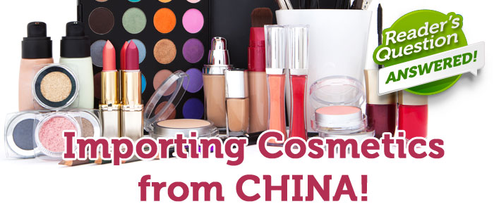 Importing Cosmetics from China is NOT as Easy As It Seems!