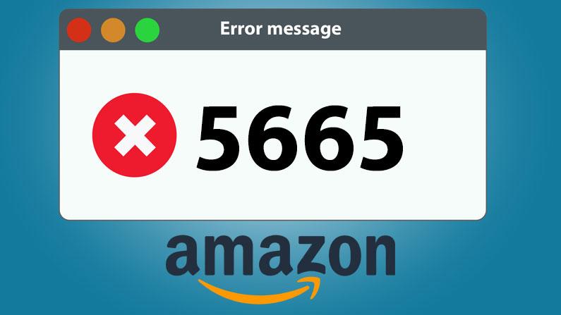 Amazon 5665 Error